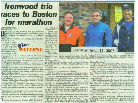 Mike Gregor, Keith Johnson, & Bob Sejbl from Ironwood Michigan are heading to the Boston Marathon in 2007.